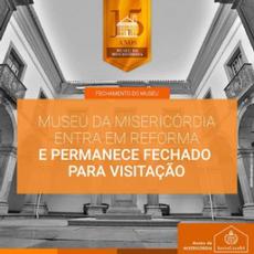 Museu da Misericórdia entra em reforma e permanece fechado para visitação